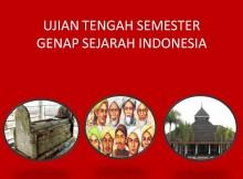 UJIAN TENGAH SEMESTER GENAP SEJARAH INDONESIA