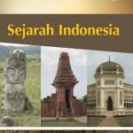 Buku Sejarah Indonesia Pegangan Guru dan Siswa Kelas X Kurikulum 2013